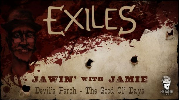 MWG - Website - Blog - Exiles - Jawin' With Jamie - Devil's Perch - The Good Ol' Days Header