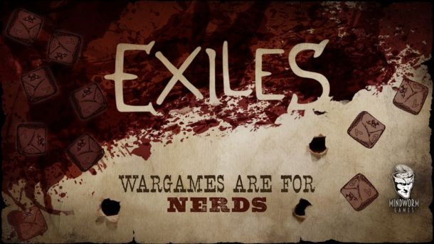 MWG - Blog - Exiles - Exiles Game - Wargames are for Nerds - Header