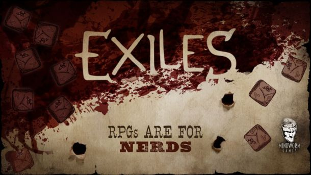 MWG - Website - Blog - Exiles - Game - RPGs Are For Nerds