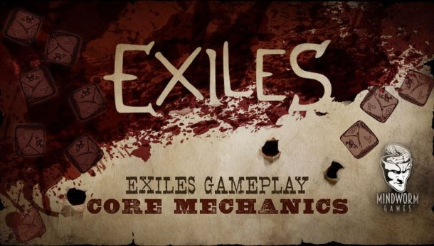 MWG - Blog - Exiles - Exiles Game - Core Mechanics - Header