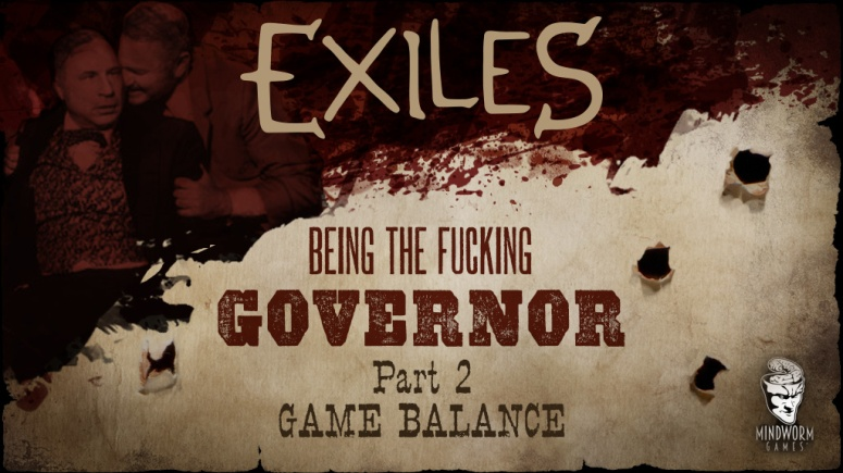 mwg-website-blog-exiles-being-the-fucking-governor-p2-game-balance