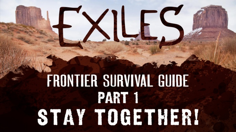 mwg-exiles-website-frontier-survival-guide-p1-stay-together